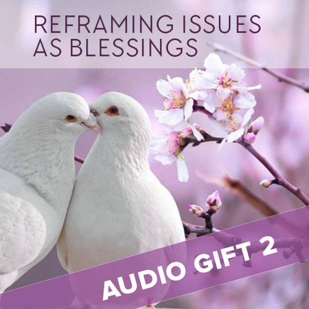 Reframing Issues as Blessings